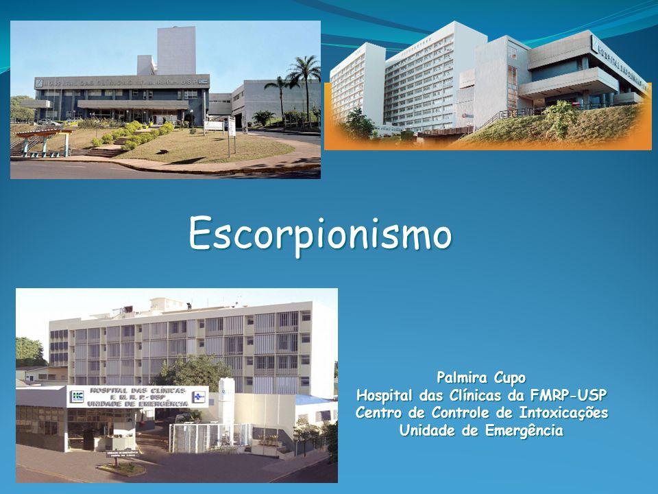 Escorpionismo Palmira Cupo Hospital das Clínicas da FMRP-USP Centro de Controle de Intoxicações Unidade de Emergência