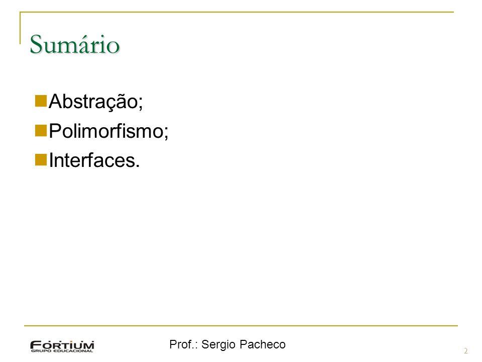 Sumário 2 Abstração; Polimorfismo; Interfaces.