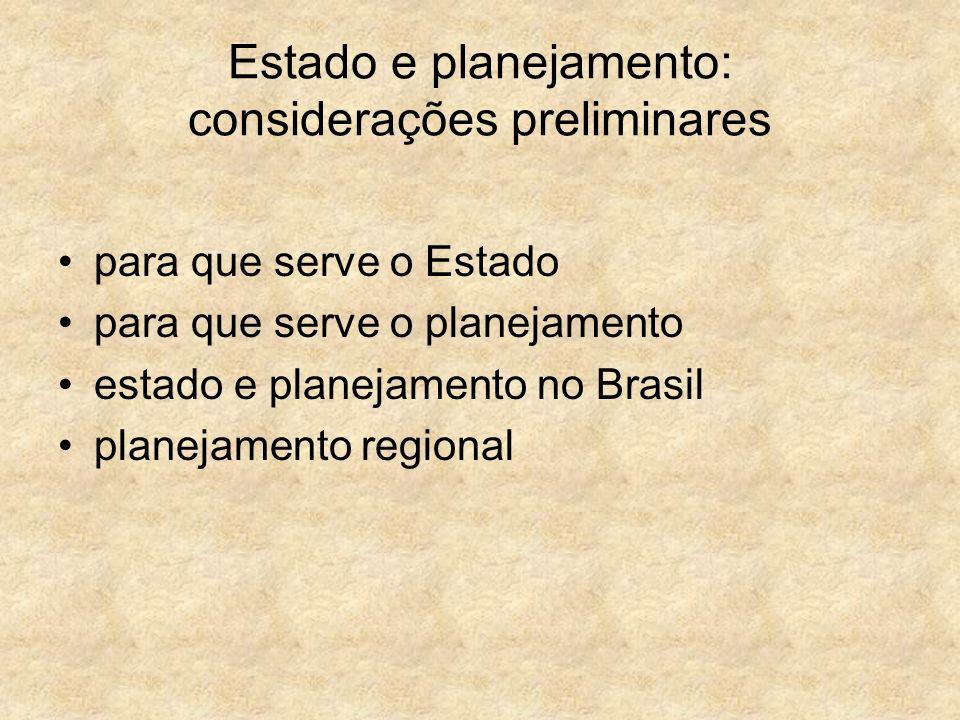 Estado e planejamento: considerações preliminares para que serve o Estado para que serve o planejamento estado e planejamento no Brasil planejamento r