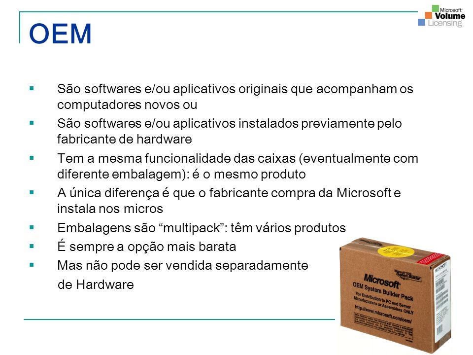 OEM São softwares e/ou aplicativos originais que acompanham os computadores novos ou São softwares e/ou aplicativos instalados previamente pelo fabric