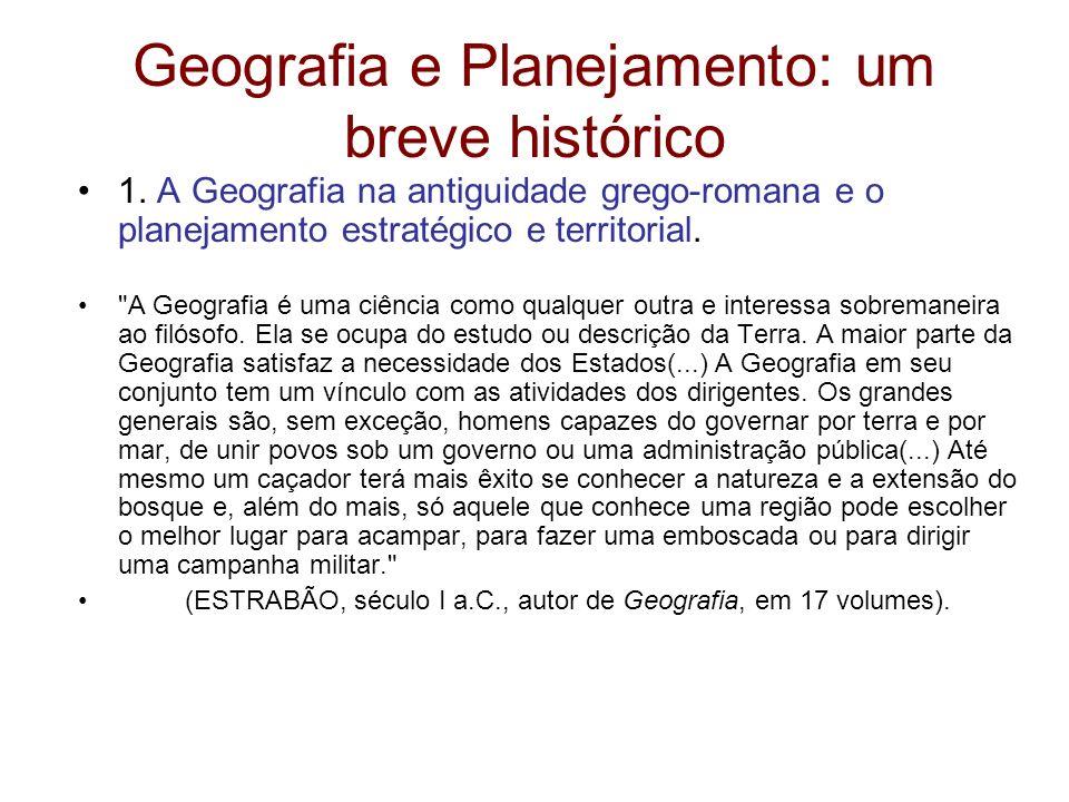 Geografia e Planejamento: um breve histórico 1. A Geografia na antiguidade grego-romana e o planejamento estratégico e territorial.