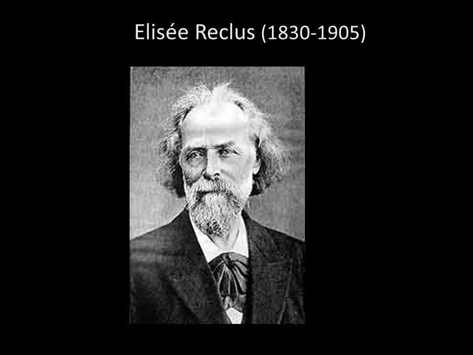 Elisée Reclus (1830-1905) Reclus (1830-1905)