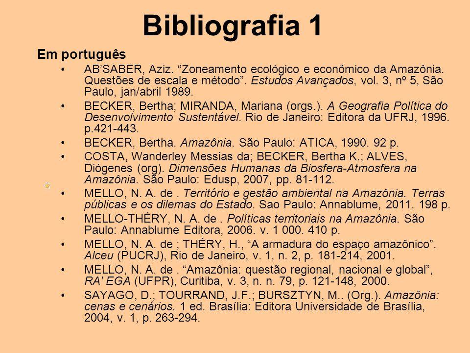 Bibliografia 1 Em português ABSABER, Aziz. Zoneamento ecológico e econômico da Amazônia. Questões de escala e método. Estudos Avançados, vol. 3, nº 5,