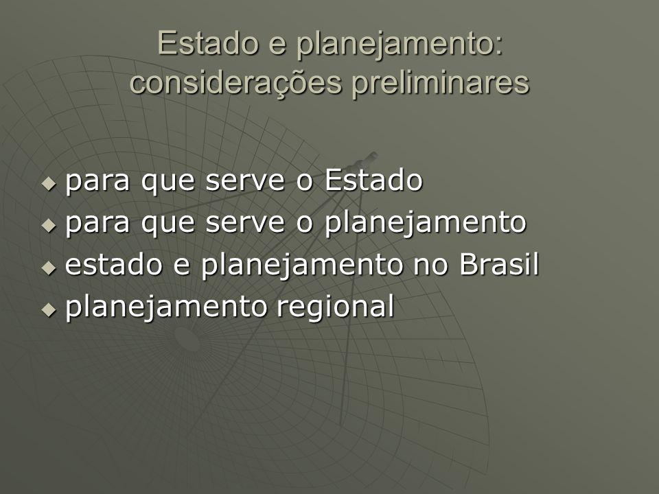 Estado e planejamento: considerações preliminares para que serve o Estado para que serve o Estado para que serve o planejamento para que serve o plane
