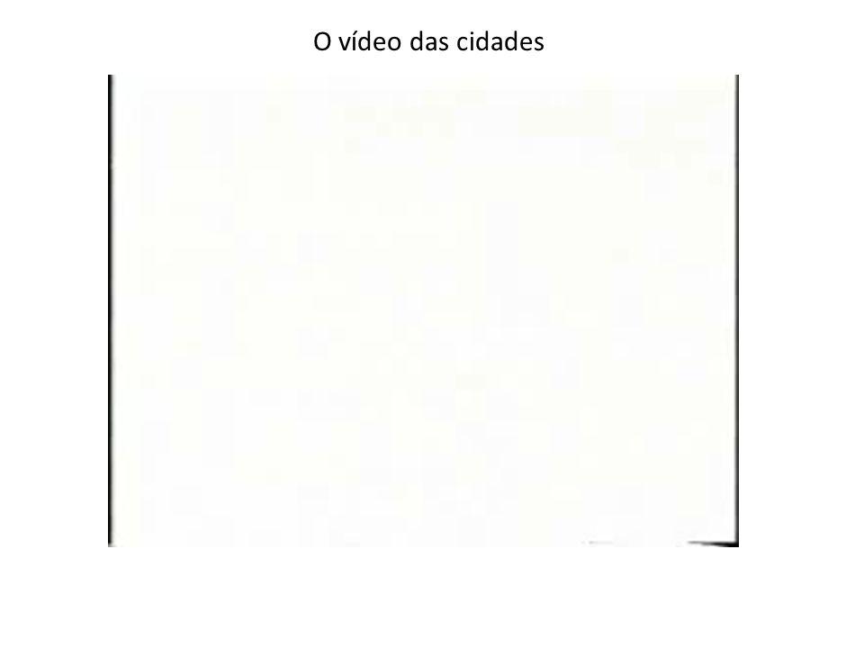 O vídeo das cidades