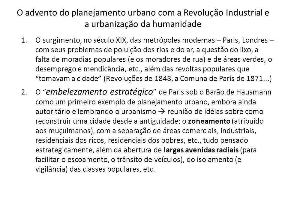 O advento do planejamento urbano com a Revolução Industrial e a urbanização da humanidade 1.O surgimento, no século XIX, das metrópoles modernas – Par