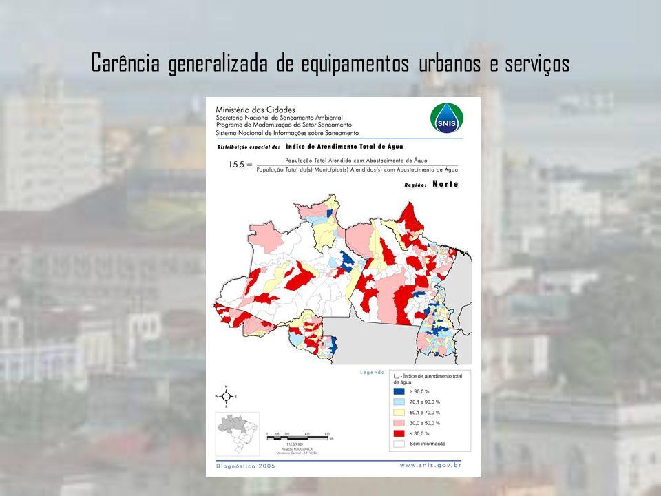 Carência generalizada de equipamentos urbanos e serviços