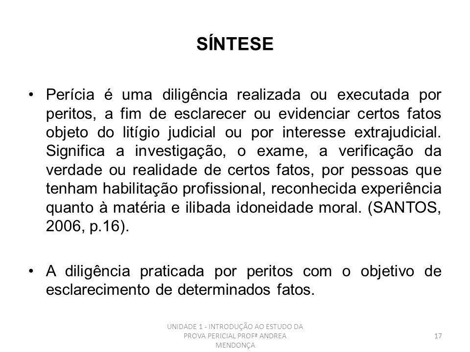16 Segundo a Norma Brasileira de Contabilidade: o conjunto de procedimentos técnicos, que tem por objetivo a emissão de laudo sobre questões contábeis