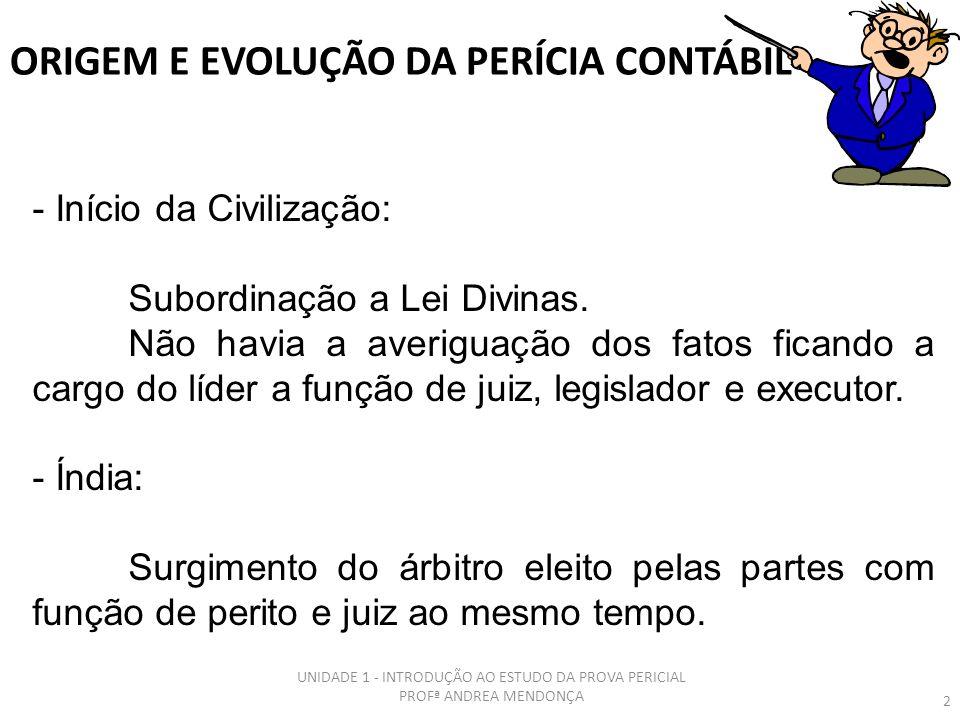INTRODUÇÃO AO ESTUDO DA PROVA PERICIAL Profª Andrea Mendonça da Silva 1