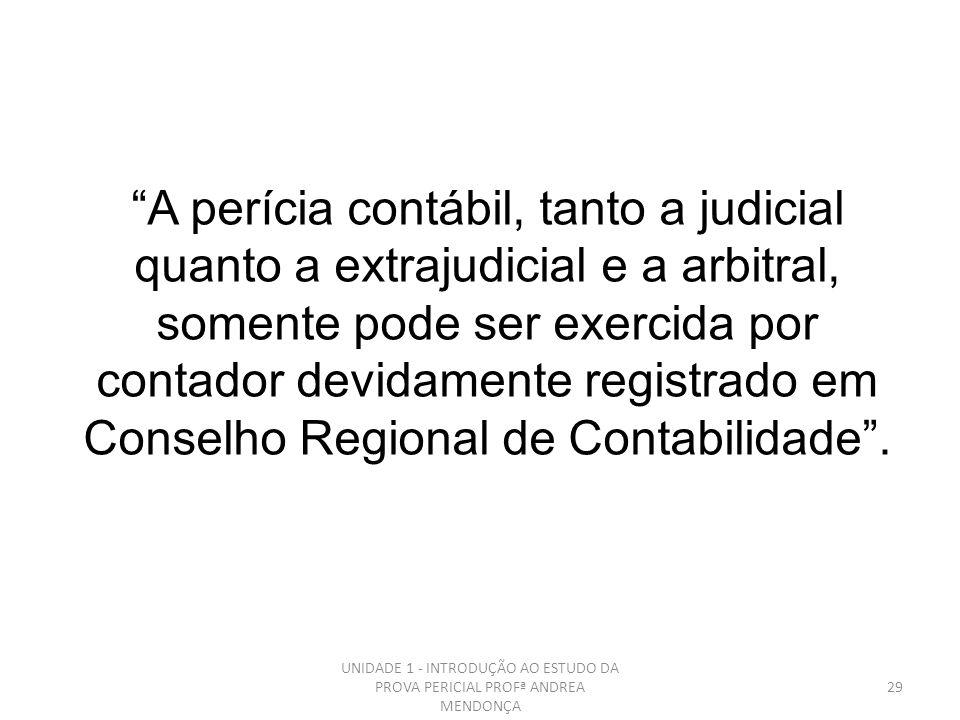 28 - Judicial - Contábil Judicial - Semijudicial - Extrajudicial - Arbitral TIPOS DE PERÍCIA
