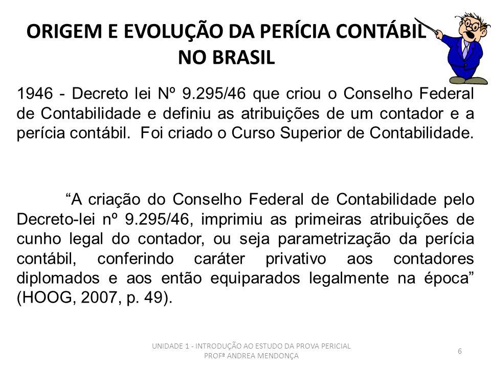 5 ORIGEM E EVOLUÇÃO DA PERÍCIA CONTÁBIL NO BRASIL - MARCO - Código de Processo Civil de 1939 - Disciplinava nos seus artigos 238 e 254, as etapas e re