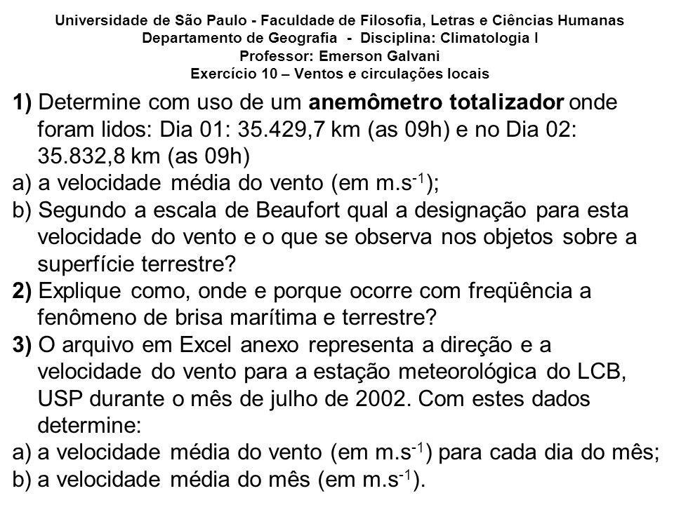 Universidade de São Paulo - Faculdade de Filosofia, Letras e Ciências Humanas Departamento de Geografia - Disciplina: Climatologia I Professor: Emerso