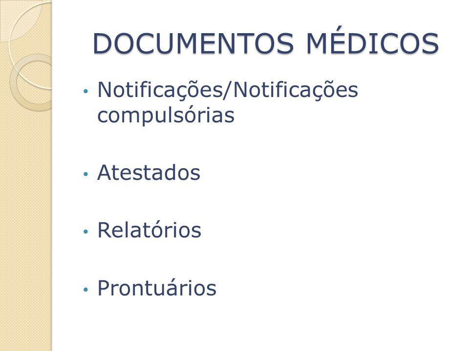 DOCUMENTOS MÉDICOS Notificações/Notificações compulsórias Atestados Relatórios Prontuários