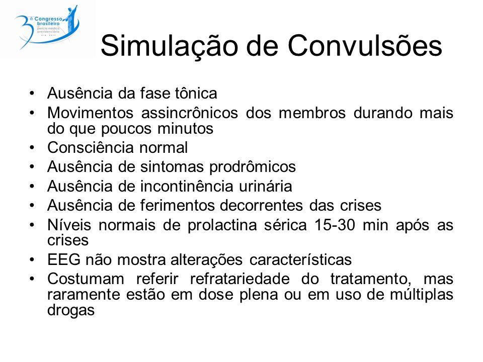 Simulação de Convulsões Ausência da fase tônica Movimentos assincrônicos dos membros durando mais do que poucos minutos Consciência normal Ausência de