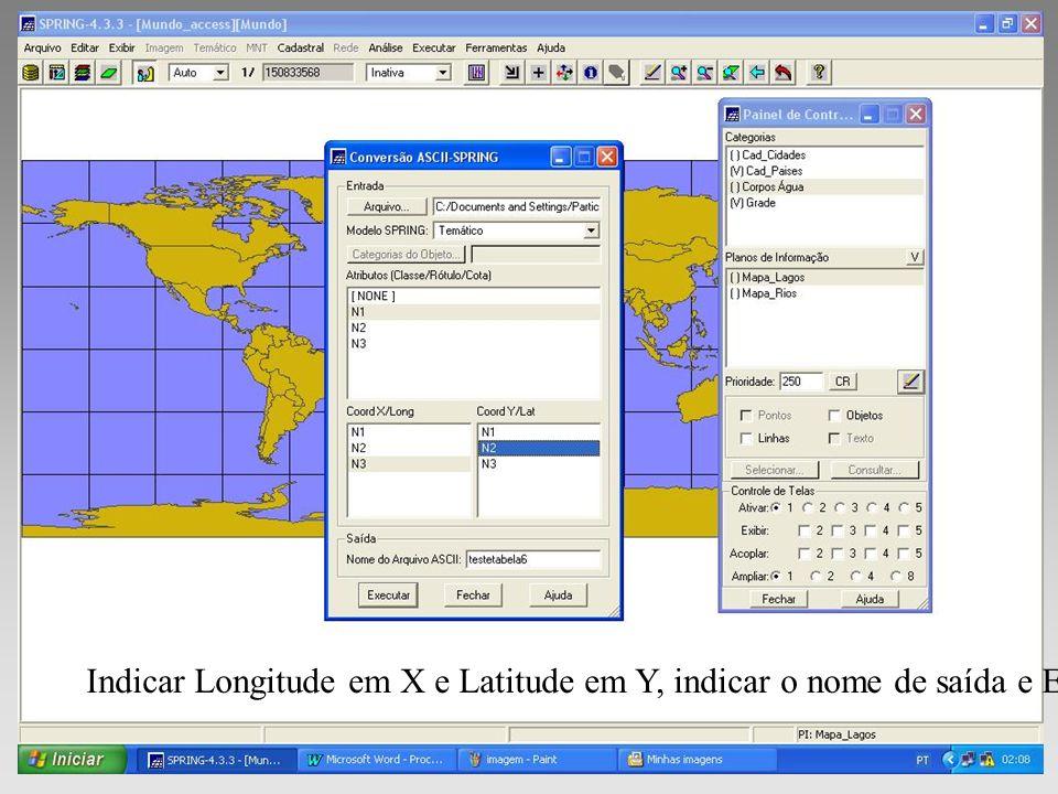 Indicar Longitude em X e Latitude em Y, indicar o nome de saída e Executar.