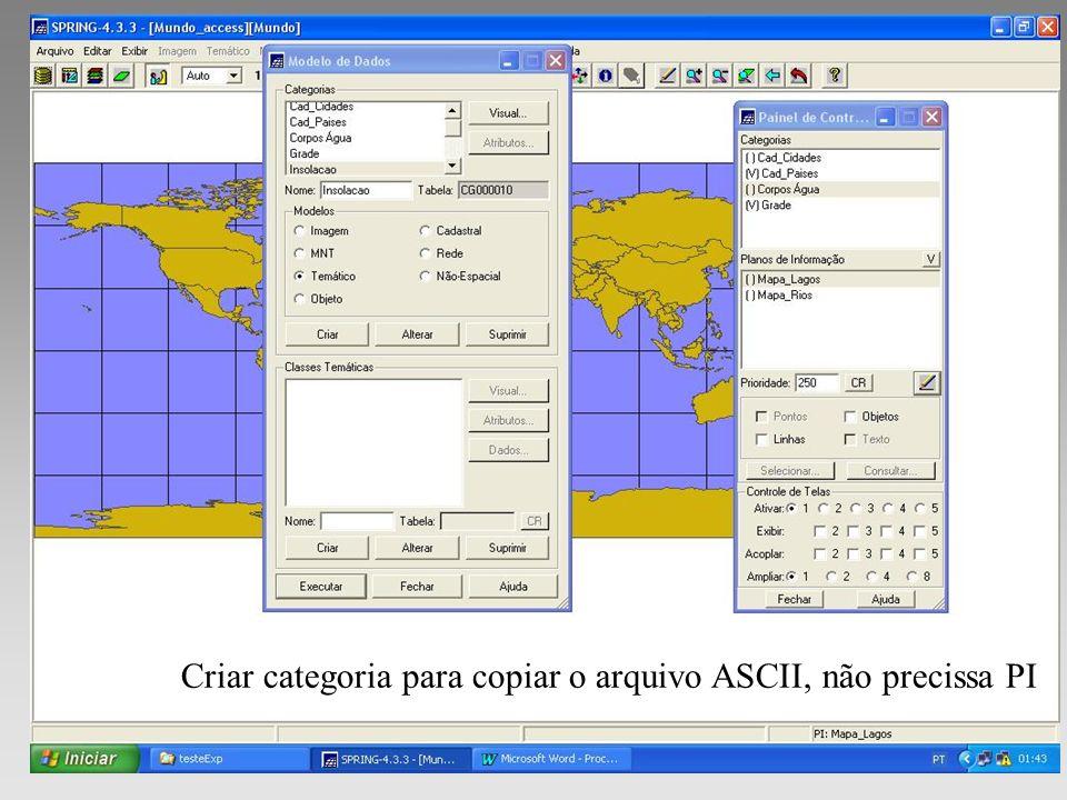 Criar categoria para copiar o arquivo ASCII, não precissa PI