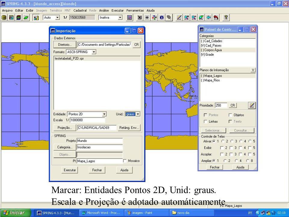 Marcar: Entidades Pontos 2D, Unid: graus. Escala e Projeção é adotado automáticamente