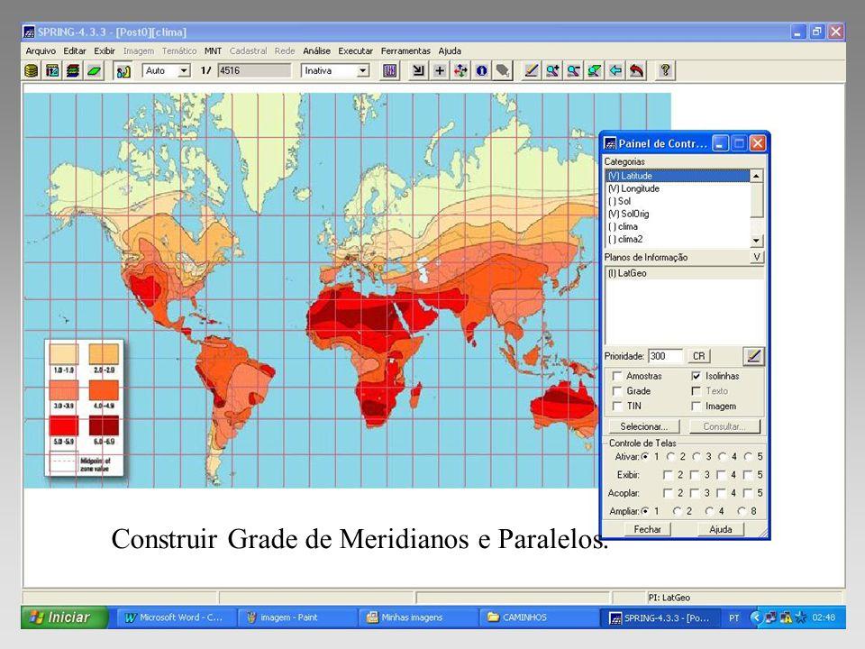 Construir Grade de Meridianos e Paralelos.