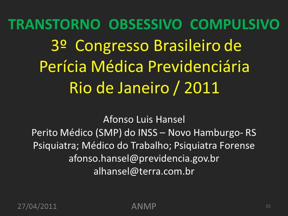 3º Congresso Brasileiro de Perícia Médica Previdenciária Rio de Janeiro / 2011 Afonso Luis Hansel Perito Médico (SMP) do INSS – Novo Hamburgo- RS Psiq