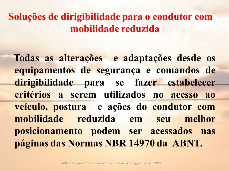 Avaliação clínica inicial ABNT Norma 14970 - parte 2 (Diretrizes para avaliação clínica de condutor com mobilidade reduzida), 2003.