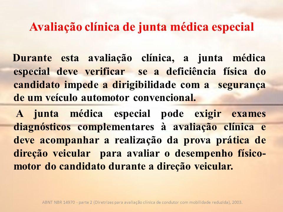Avaliação clínica de junta médica especial Durante esta avaliação clínica, a junta médica especial deve verificar se a deficiência física do candidato