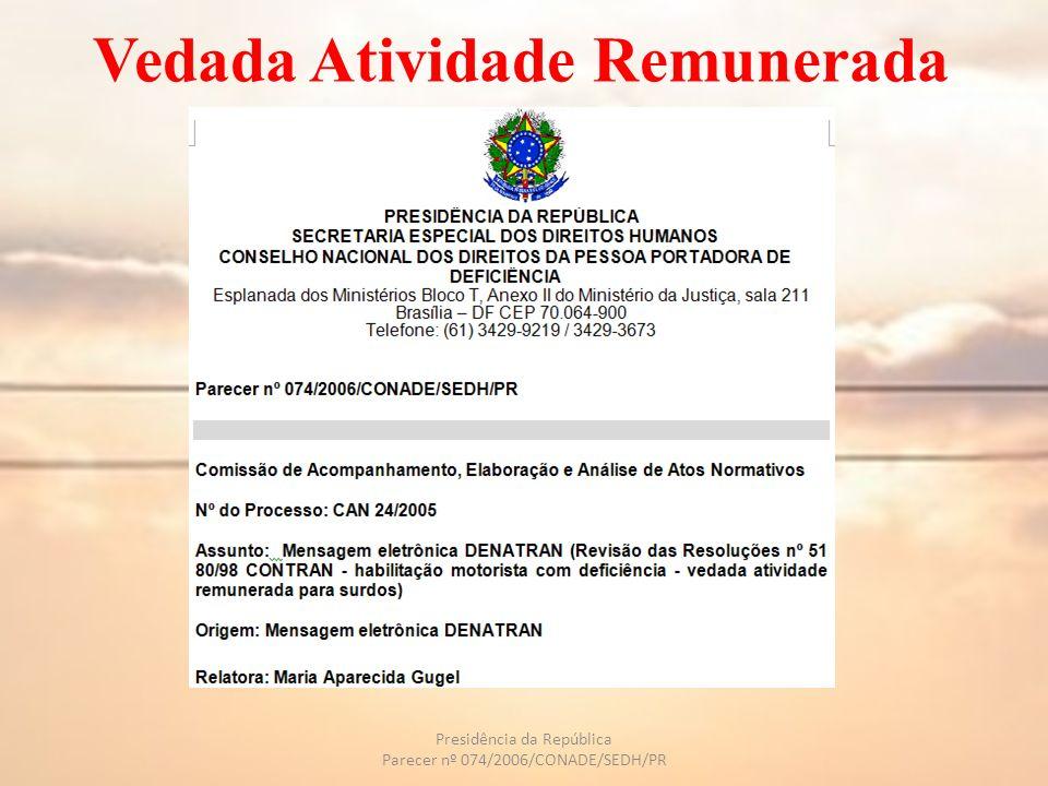 Vedada Atividade Remunerada Presidência da República Parecer nº 074/2006/CONADE/SEDH/PR