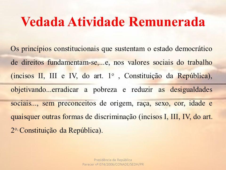 Vedada Atividade Remunerada Os princípios constitucionais que sustentam o estado democrático de direitos fundamentam-se,...e, nos valores sociais do t