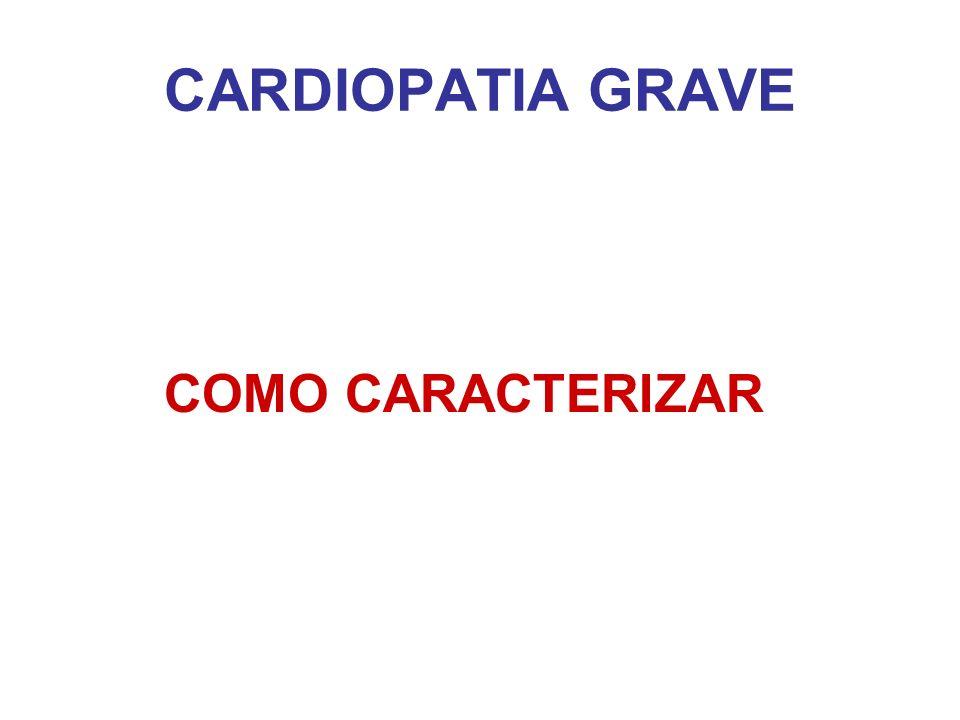 CARDIOPATIA GRAVE COMO CARACTERIZAR