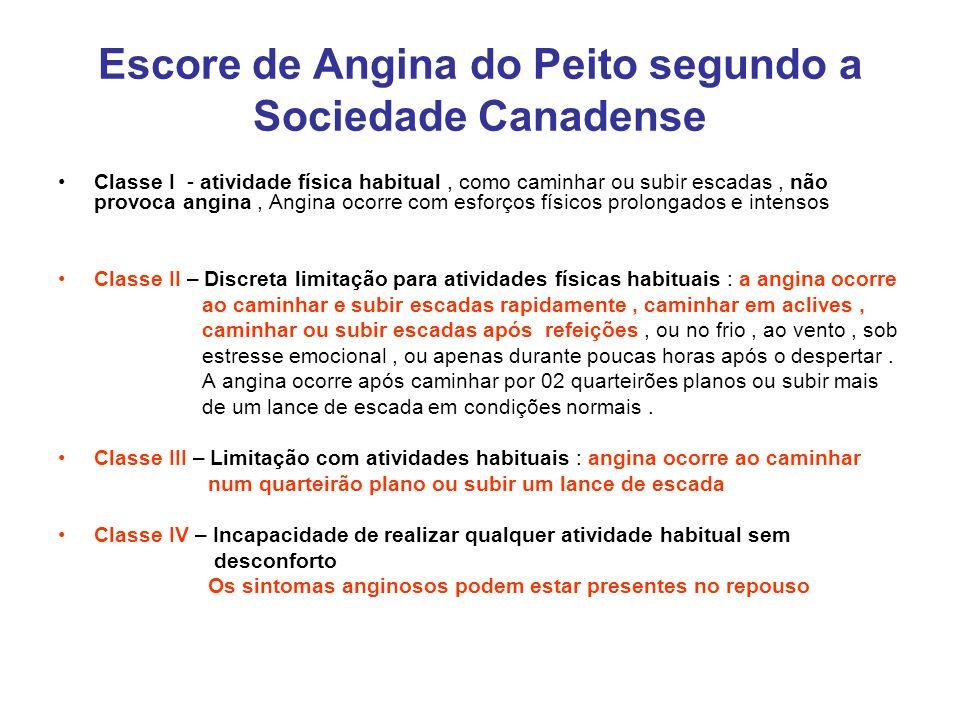 Escore de Angina do Peito segundo a Sociedade Canadense Classe I - atividade física habitual, como caminhar ou subir escadas, não provoca angina, Angi