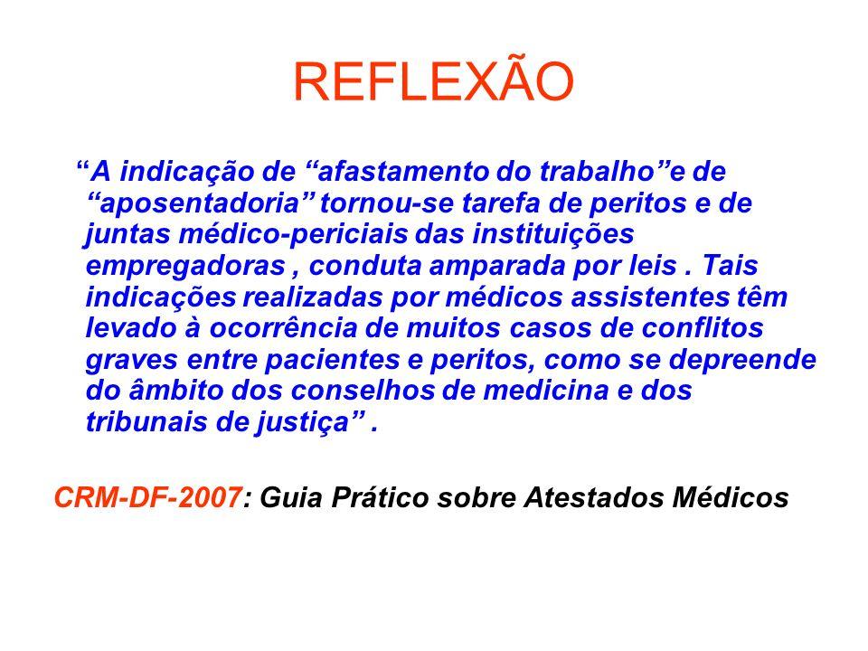 REFLEXÃO A indicação de afastamento do trabalhoe de aposentadoria tornou-se tarefa de peritos e de juntas médico-periciais das instituições empregador