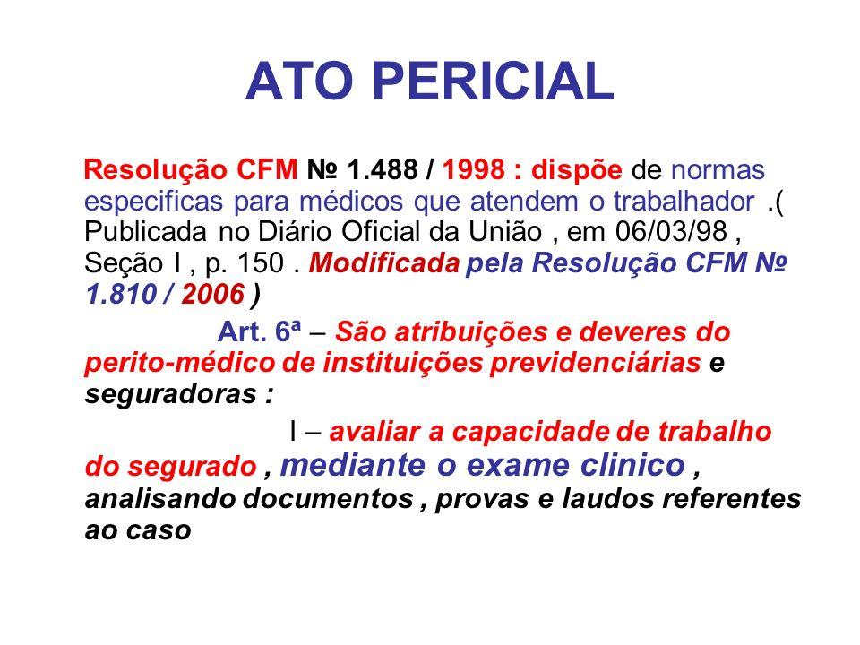 ATO PERICIAL Determinação Legal LEI PREVIDENCIÁRIA Nº 8.213 - DE 24 DE JULHO DE 1991 - DOU DE 14/08/1991 Art.
