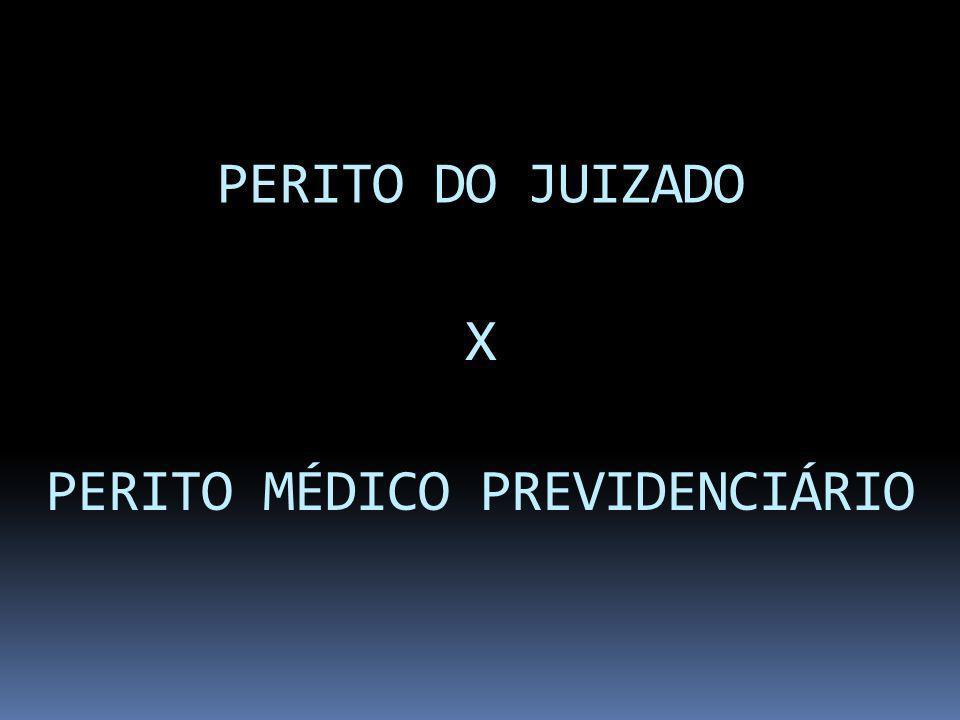 PERITO DO JUIZADO X PERITO MÉDICO PREVIDENCIÁRIO