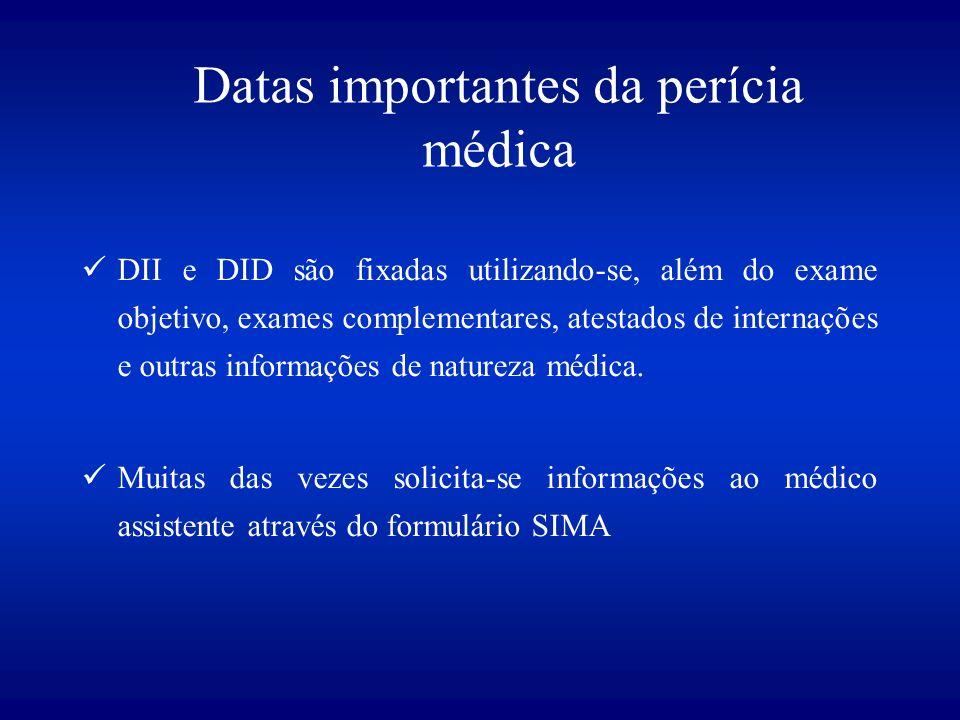 Datas importantes da perícia médica DII e DID são fixadas utilizando-se, além do exame objetivo, exames complementares, atestados de internações e outras informações de natureza médica.