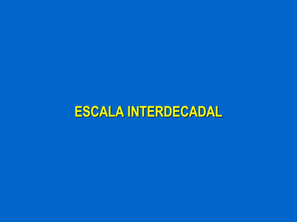 ESCALA INTERDECADAL