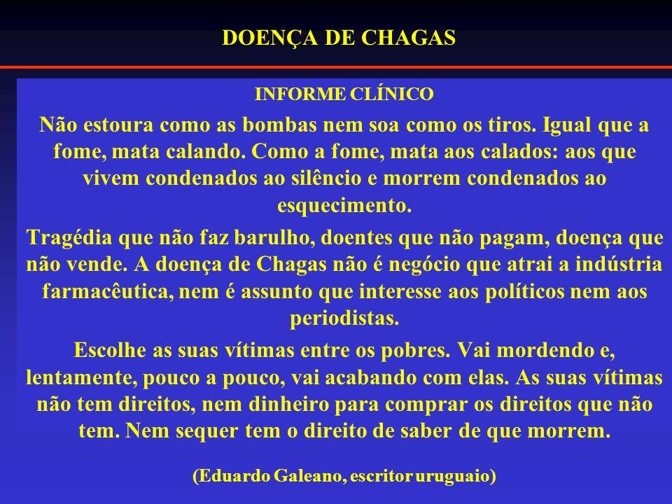 DOENÇA DE CHAGAS INFORME CLÍNICO Não estoura como as bombas nem soa como os tiros.
