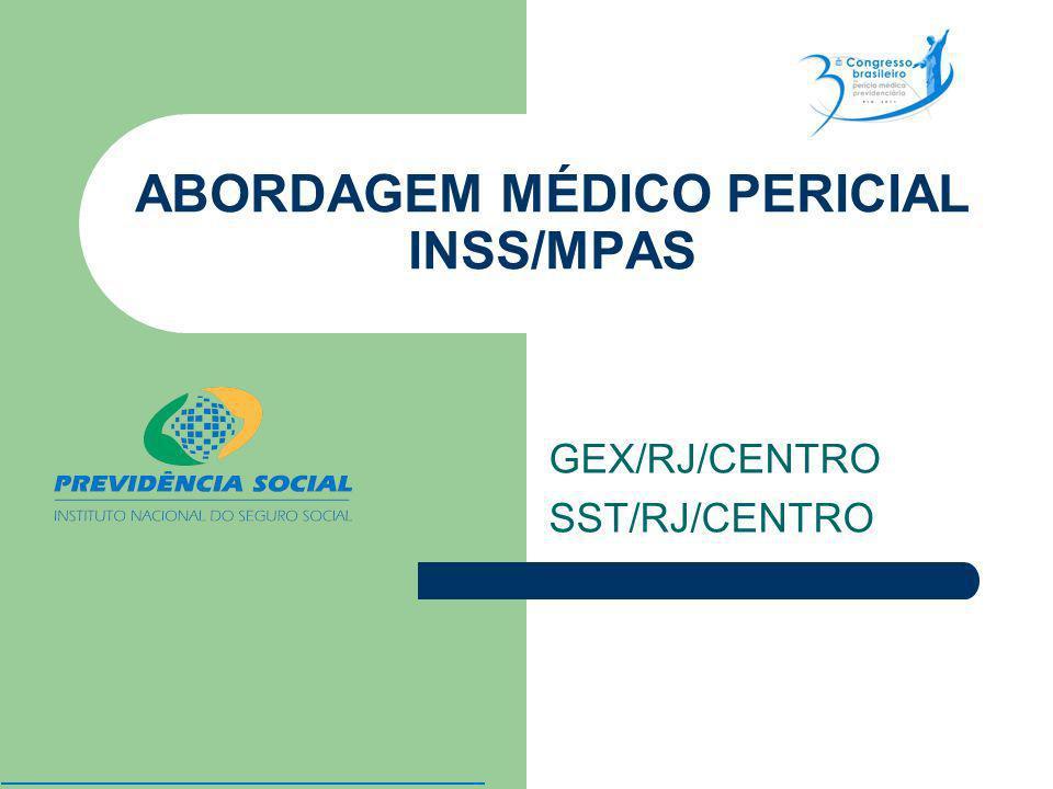 ABORDAGEM MÉDICO PERICIAL INSS/MPAS GEX/RJ/CENTRO SST/RJ/CENTRO