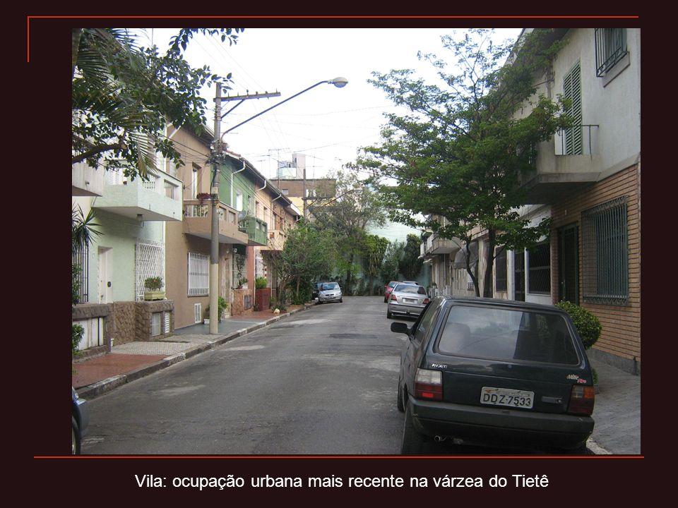 Vila: ocupação urbana mais recente na várzea do Tietê