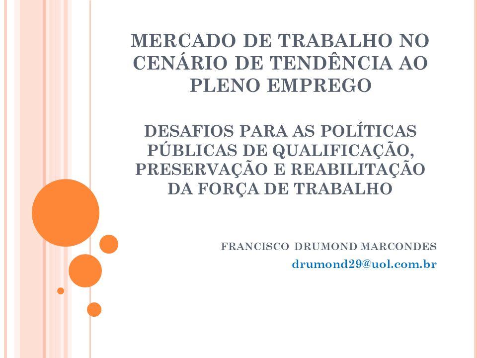 MERCADO DE TRABALHO NO CENÁRIO DE TENDÊNCIA AO PLENO EMPREGO DESAFIOS PARA AS POLÍTICAS PÚBLICAS DE QUALIFICAÇÃO, PRESERVAÇÃO E REABILITAÇÃO DA FORÇA