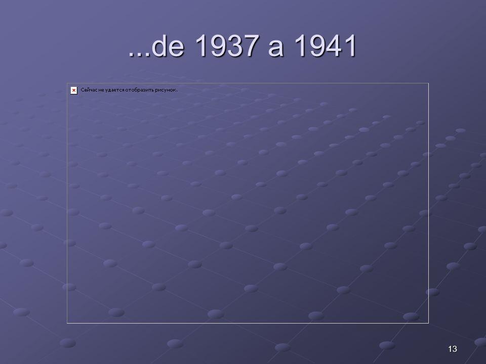 13...de 1937 a 1941