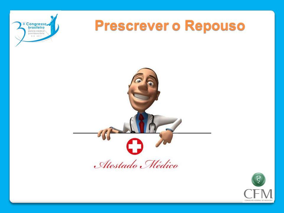 Prescrever o Repouso