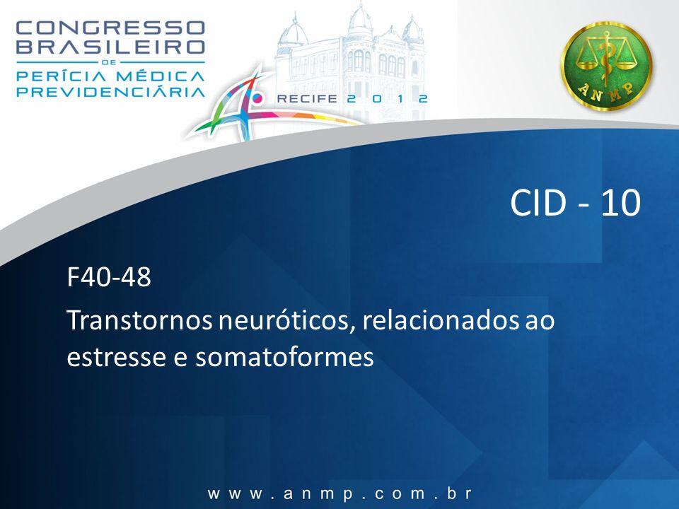 CID - 10 F40-48 Transtornos neuróticos, relacionados ao estresse e somatoformes
