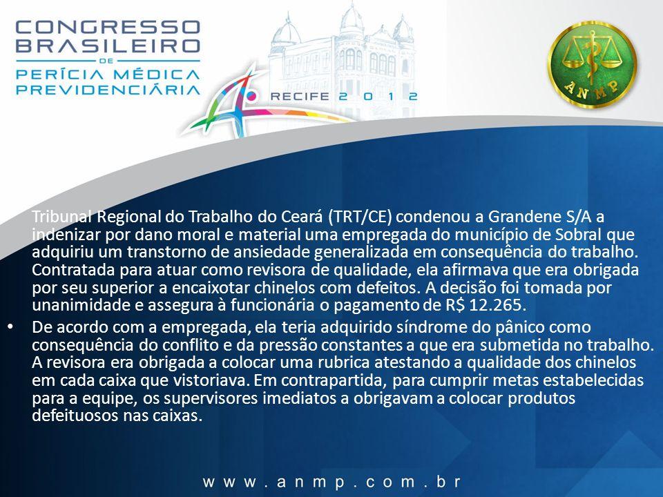 Tribunal Regional do Trabalho do Ceará (TRT/CE) condenou a Grandene S/A a indenizar por dano moral e material uma empregada do município de Sobral que