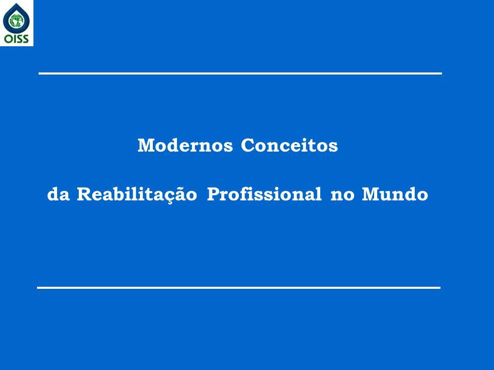 Modernos Conceitos da Reabilitação Profissional no Mundo