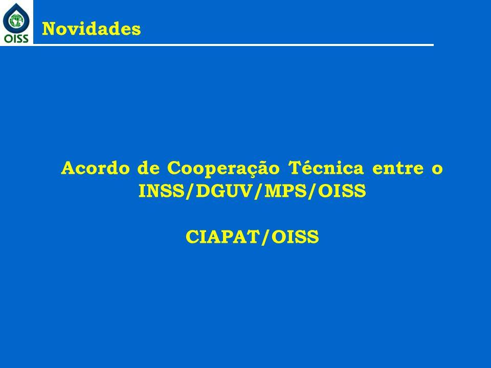 Acordo de Cooperação Técnica entre o INSS/DGUV/MPS/OISS CIAPAT/OISS Novidades