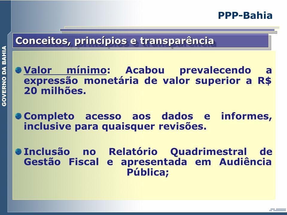 Conceitos, princípios e transparência Valor mínimo: Acabou prevalecendo a expressão monetária de valor superior a R$ 20 milhões. Completo acesso aos d
