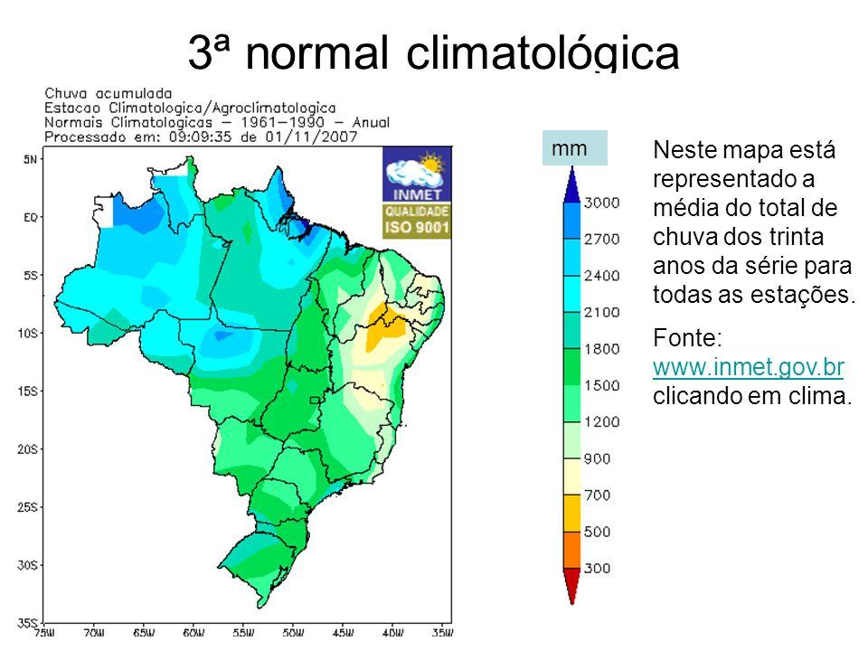 3ª normal climatológica Neste mapa está representado a média do total de chuva dos trinta anos da série para todas as estações. Fonte: www.inmet.gov.b