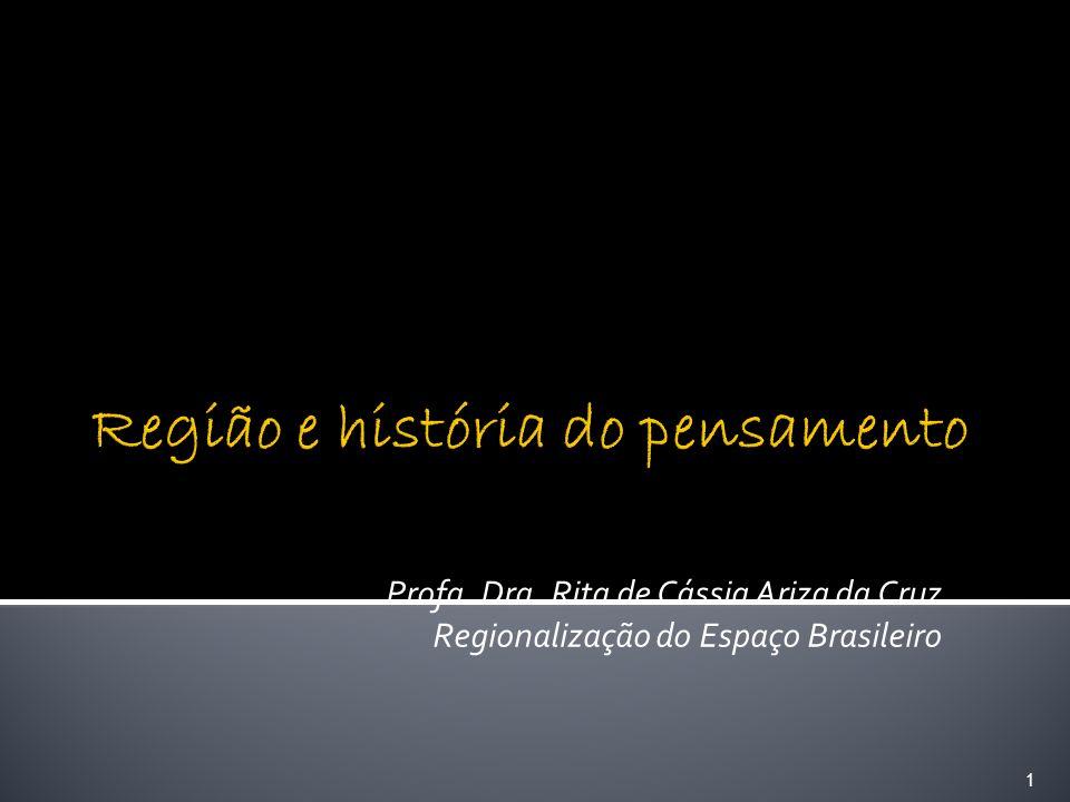 Profa. Dra. Rita de Cássia Ariza da Cruz Regionalização do Espaço Brasileiro 1