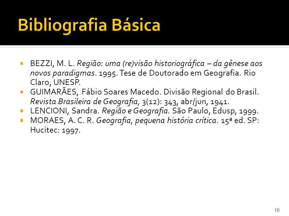 BEZZI, M.L. Região: uma (re)visão historiográfica – da gênese aos novos paradigmas.