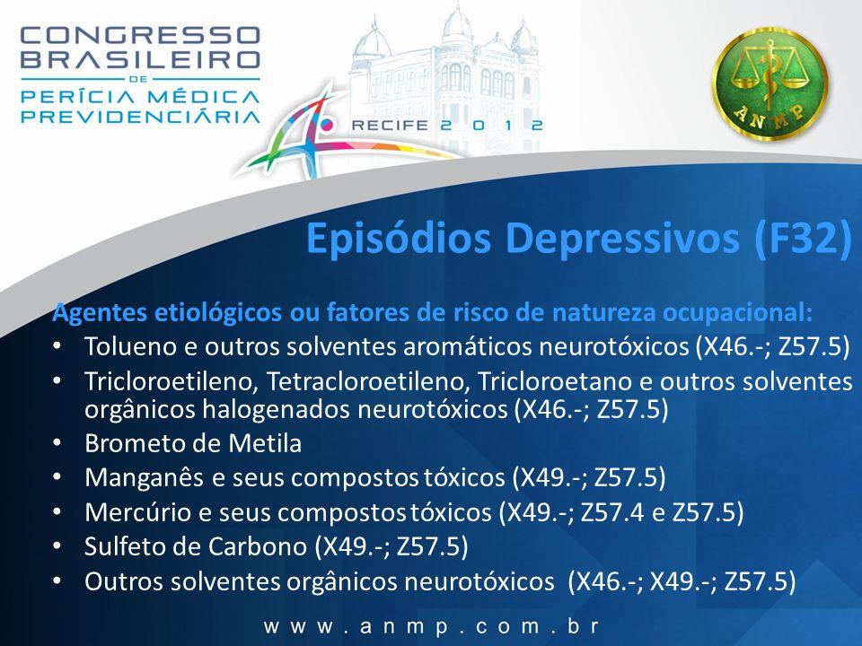 Episódios Depressivos (F32) Agentes etiológicos ou fatores de risco de natureza ocupacional: Tolueno e outros solventes aromáticos neurotóxicos (X46.-