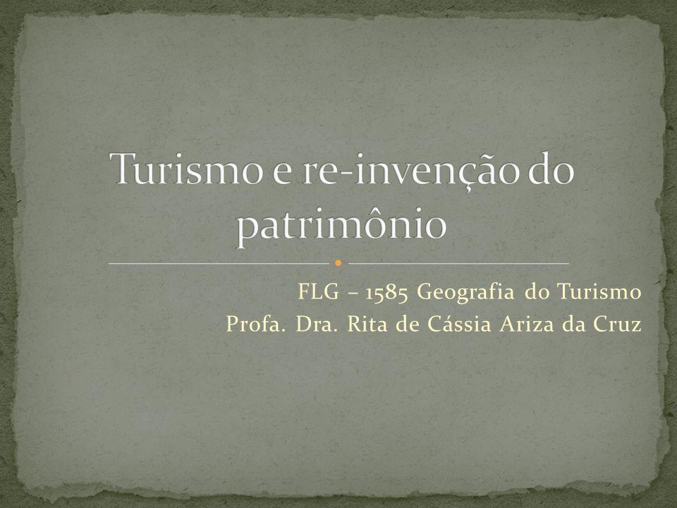FLG – 1585 Geografia do Turismo Profa. Dra. Rita de Cássia Ariza da Cruz